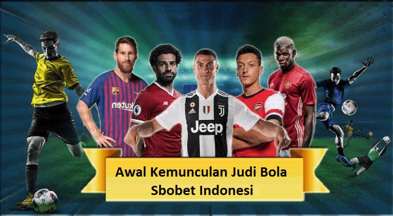 Awal Kemunculan Judi Bola Sbobet Indonesia